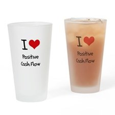 I love Positive Cash Flow Drinking Glass