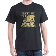 Trust Me I'm A Mixer Driver T-Shirt