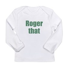 Roger That Long Sleeve T-Shirt