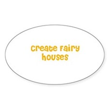 Create Fairy Houses Oval Decal