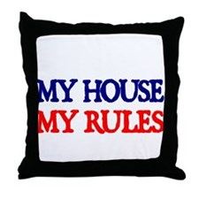 My House. My Rules. Throw Pillow