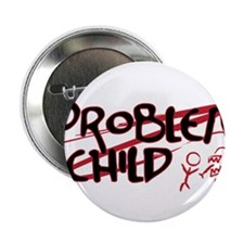 "Problem Child 2.25"" Button"