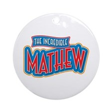 The Incredible Mathew Ornament (Round)