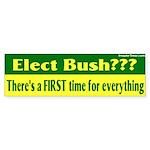 Elect Bush? First Time... Sticker (Bump