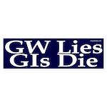 GW Lies, GIs Die Bumper Sticker