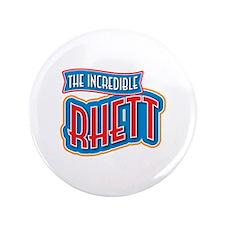 "The Incredible Rhett 3.5"" Button"