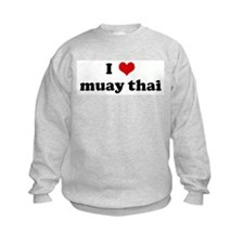 I Love muay thai Sweatshirt