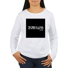 The World Is A Stage Long Sleeve T-Shirt
