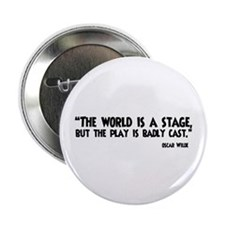 "The World Is A Stage 2.25"" Button"