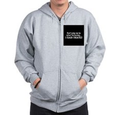 Don't judge...I teach theatre! Zip Hoodie