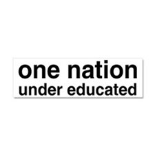 One Nation Under Educated Car Magnet 10 x 3