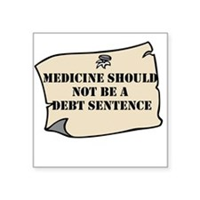 Medicine Should Not Be A Debt Sentence Sticker