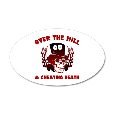60th Birthday Cheating Death 35x21 Oval Wall Decal