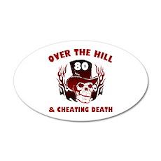 80th Birthday Cheating Death 20x12 Oval Wall Decal