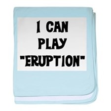 I CAN PLAY ERUPTION baby blanket
