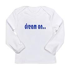DREAM ON Long Sleeve Infant T-Shirt