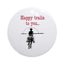 HAPPY TRAILS Ornament (Round)