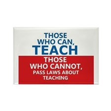 Those Who Can, Teach Rectangle Magnet