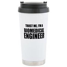 Trust Me, Im A Biomedical Engineer Travel Mug