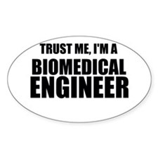 Trust Me, Im A Biomedical Engineer Decal