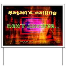 Funny Satan's Calling Yard Sign
