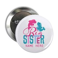 "Custom Dolphin Big Sister 2.25"" Button (100 pack)"