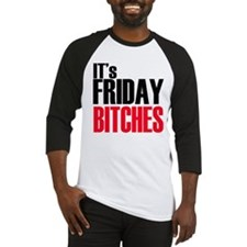 It's Friday Bitches Baseball Jersey