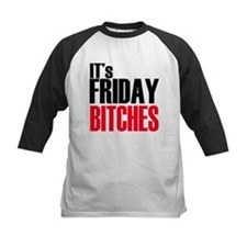 It's Friday Bitches Tee