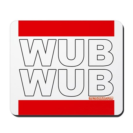 Wub Wub Dubstep Mousepad