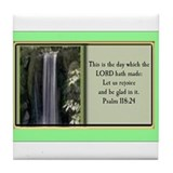 Psalm118:24 Tile Coaster