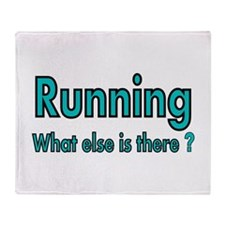 Running. What else is there? Throw Blanket