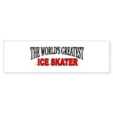 """The World's Greatest Ice Skater"" Bumper Bumper Sticker"