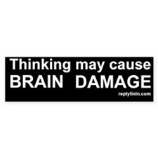 Thinking May Cause Brain Damage