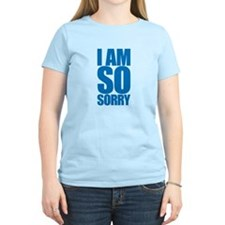 I am so sorry. Big apology. T-Shirt