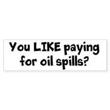 Funny Oil spill Bumper Sticker