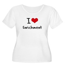 I love Enrichment Plus Size T-Shirt