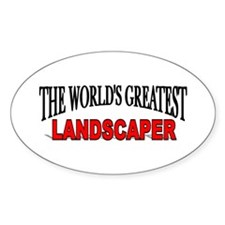 """""""The World's Greatest Landscaper"""" Oval Decal"""