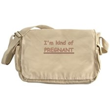 IM KIND OF PREGNANT Messenger Bag
