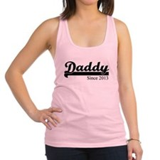 DADDY SINCE 2013 Racerback Tank Top