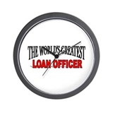 """The World's Greatest Loan Officer"" Wall Clock"