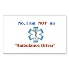"""Not an Ambulance Driver"" Rectangle Decal"