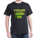 Respiratory Therapists Suck T-Shirt