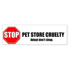 Stop Pet Store Cruelty Bumper Bumper Stickers