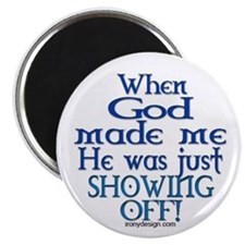 When God Made Me.. Magnet