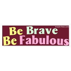 Be Fabulous Bumper Sticker