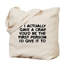 If I actually gave a crap Tote Bag