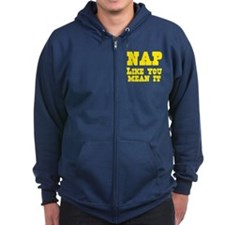 Nap like you mean it Zip Hoodie
