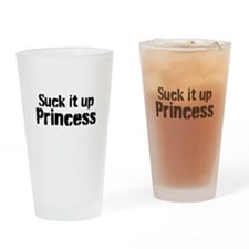 Suck it up Princess Drinking Glass