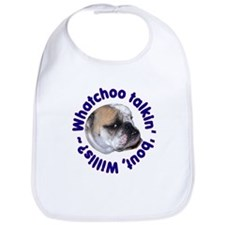 Whatchoo talkin' 'bout Willis? Bulldog Bib