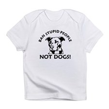 Ban Stupid People Infant T-Shirt